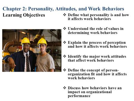 Define what personality is and how it affects work behaviors