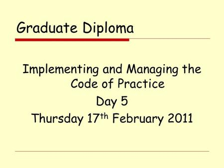 Implementing and Managing the Code of Practice