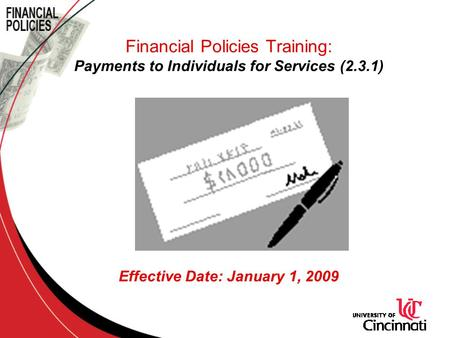 Financial Policies Training: Payments to Individuals for Services (2.3.1) Effective Date: January 1, 2009.
