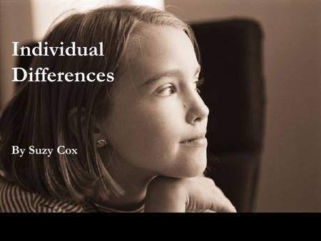 Individual Differences By Suzy Cox. Different Concepts of Intelligence Single entity (Spearman's g) Multi-faceted (Sternberg's Triarchic Theory) Divided.