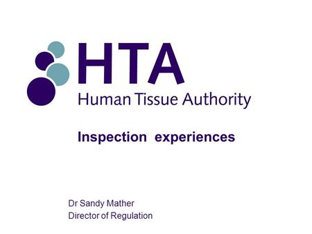 Inspection experiences Dr Sandy Mather Director of Regulation.