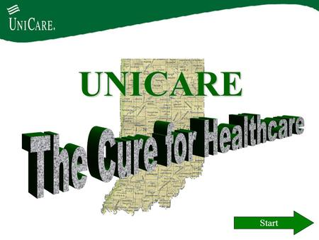 UNICARE Start. UNICARE is part of WellPoint Health Networks, Inc., one of the largest health care companies in the nation! WellPoint is a Fortune 500.