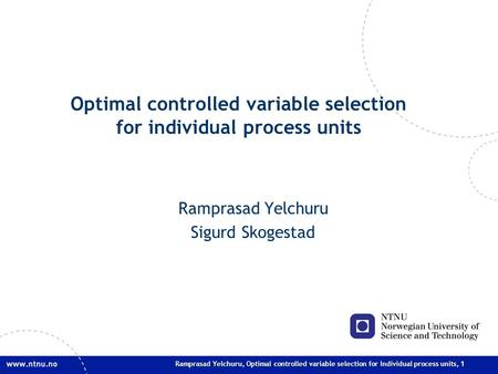 Ramprasad Yelchuru, Optimal controlled variable selection for Individual process units, 1 Optimal controlled variable selection for individual process.