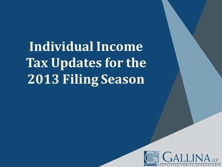 Individual Income Tax Updates for the 2013 Filing Season.