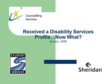 Received a Disability Services Profile…Now What? January, 2008.