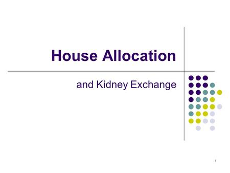 House Allocation and Kidney Exchange.
