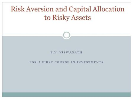 Risk Aversion and Capital Allocation to Risky Assets