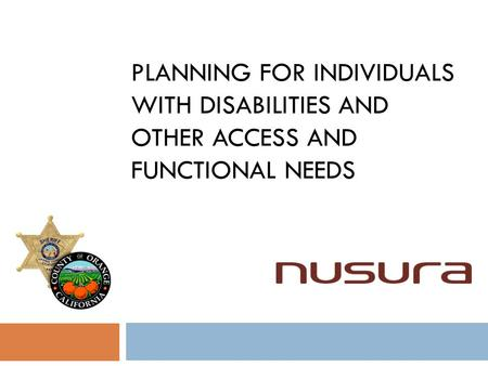PLANNING FOR INDIVIDUALS WITH DISABILITIES AND OTHER ACCESS AND FUNCTIONAL NEEDS.