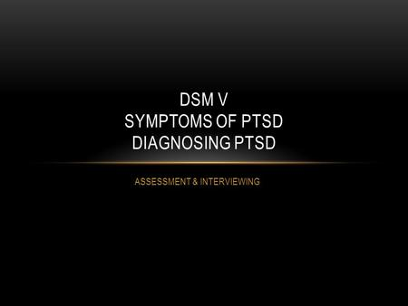 DSM V SYMPTOMS OF PTSD DIAGNOSING PTSD