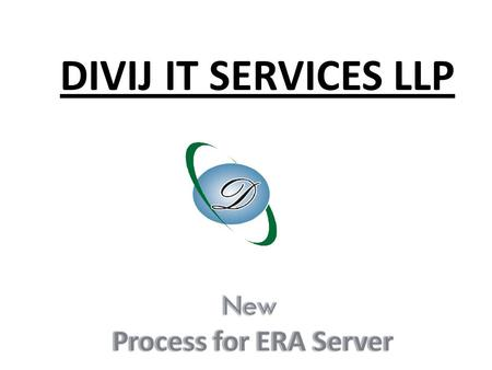 DIVIJ IT SERVICES LLP. 1) System Settings 2)Enrollment3) ERA Server 4)Certificate Download.