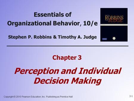 Copyright © 2010 Pearson Education, Inc. Publishing as Prentice Hall 3-1 Essentials of Organizational Behavior, 10/e Stephen P. Robbins & Timothy A. Judge.