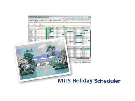 Details of MTIS Holiday Scheduler are available on www.spreadsheetservices.co.uk.