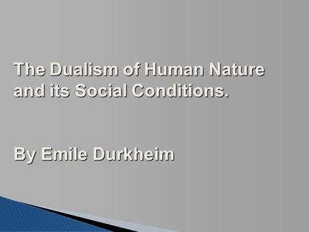 The Dualism of Human Nature and its Social Conditions