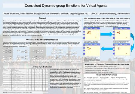 Consistent Dynamic-group Emotions for Virtual Agents. Abstract The use of computational models of emotion in virtual agents enhances the realism of these.