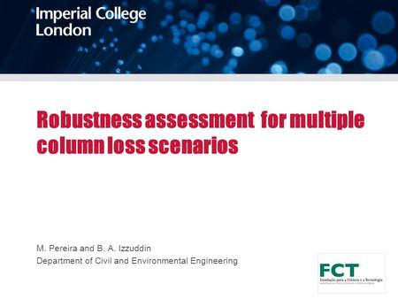 Robustness assessment for multiple column loss scenarios M. Pereira and B. A. Izzuddin Department of Civil and Environmental Engineering.