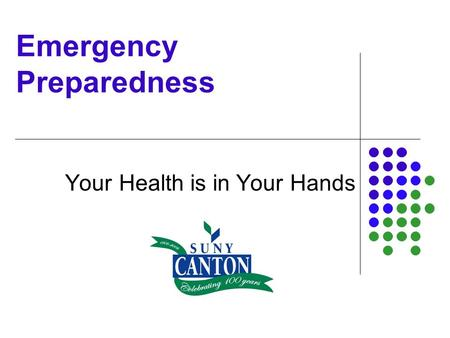Emergency Preparedness Your Health is in Your Hands.