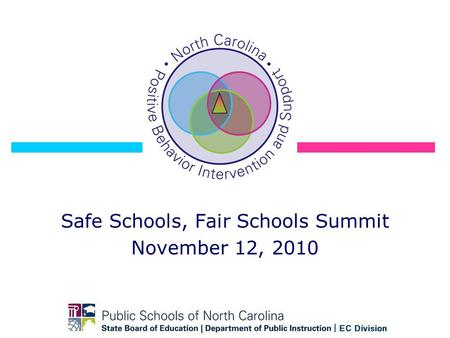 Safe Schools, Fair Schools Summit November 12, 2010.