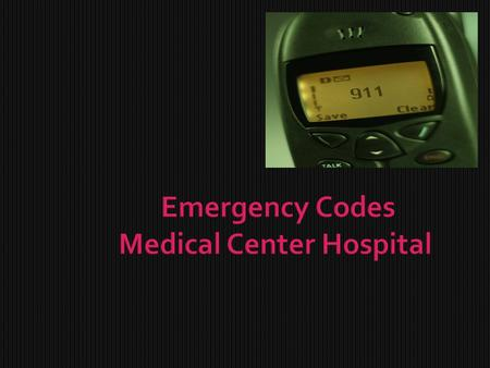 Emergency Codes Medical Center Hospital.  Medical Center Hospital has a system for responding to the following codes  Pink  Green  Orange  Blue 