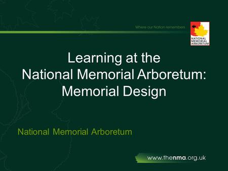 Learning at the National Memorial Arboretum: Memorial Design National Memorial Arboretum.