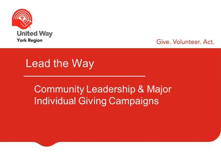 Lead the Way Community Leadership & Major Individual Giving Campaigns.