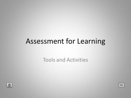 Assessment for Learning Tools and Activities. Links to Tools and Activities Comment-only marking Exemplar Work Student Marking Traffic Lights Self-assessment.