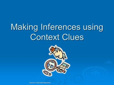 Making Inferences using Context Clues Info from: Frank Shaffer Publications.