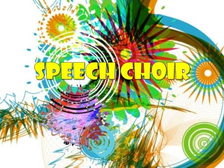 Speech Choir.
