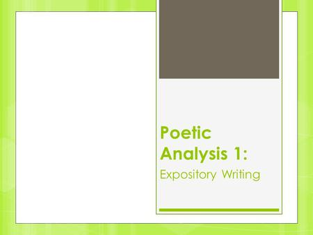 Poetic Analysis 1: Expository Writing