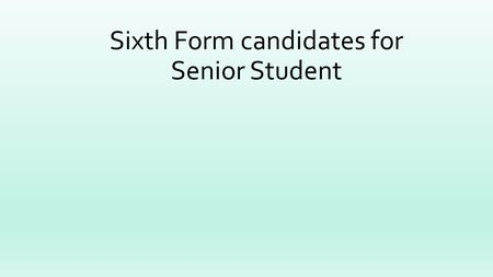 Sixth Form candidates for Senior Student. Alex Mills.