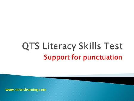 Support for punctuation www.steveslearning.com. They have two main roles omission 1.They show the omission of letters possession 2.They show possession.