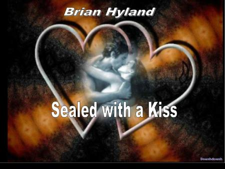 Brian Hyland Sealed with a Kiss.