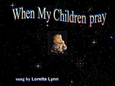 sung by Loretta Lynn Some day I'll be strong enough to make the church bells ring, and when my voice grows steady I can help the choir sing. Some day.