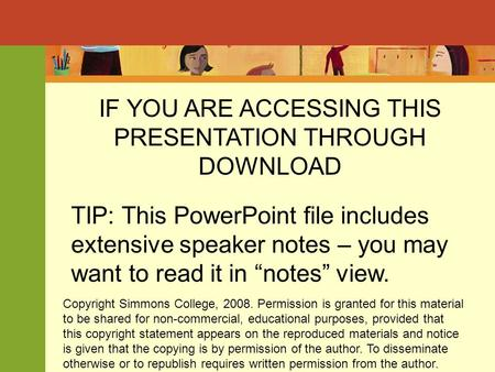 "IF YOU ARE ACCESSING THIS PRESENTATION THROUGH DOWNLOAD TIP: This PowerPoint file includes extensive speaker notes – you may want to read it in ""notes"""