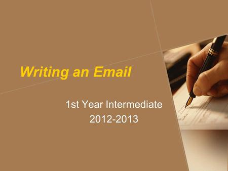 Writing an Email 1st Year Intermediate 2012-2013.