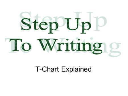T-Chart Explained. Are the writing blues getting you down?