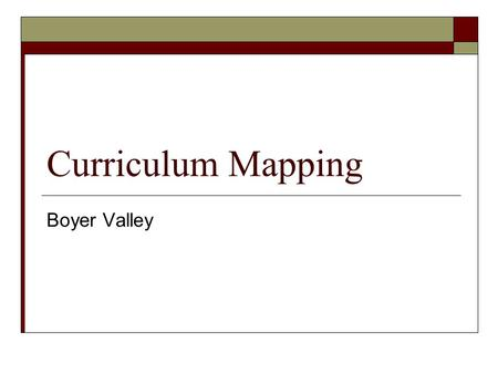 Curriculum Mapping Boyer Valley.