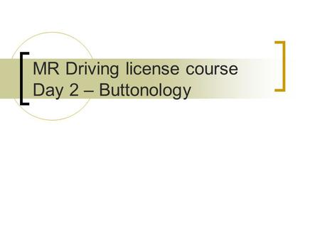 MR Driving license course Day 2 – Buttonology Stefan Skare MR-Centrum, KS.