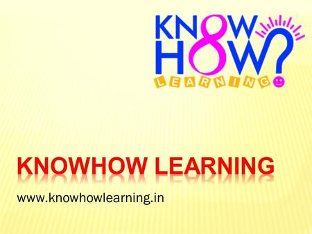 Knowhow Learning www.knowhowlearning.in.