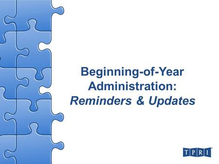 Beginning-of-Year Administration: Reminders & Updates.