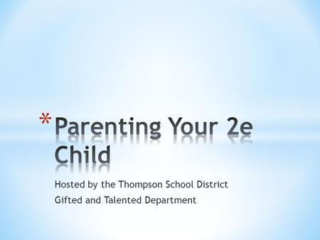 Hosted by the Thompson School District Gifted and Talented Department.