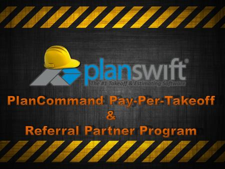 Announcing a new Partnership! PlanCommand is the ONLY software to offer Pay-Per-Takeoff! Available – In the CLOUD (O.L.T.) or on the powerful Desktop.