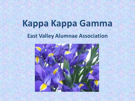 Kappa Kappa Gamma East Valley Alumnae Association.