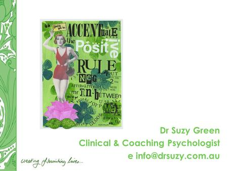 Dr Suzy Green Clinical & Coaching Psychologist e