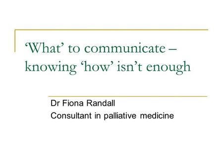 'What' to communicate – knowing 'how' isn't enough
