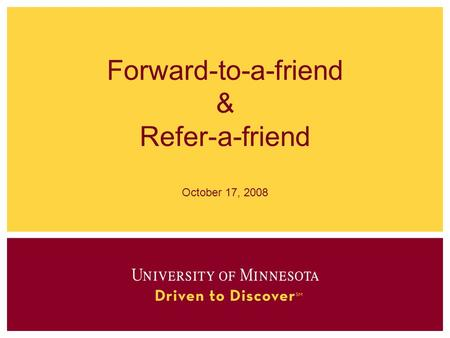 Forward-to-a-friend & Refer-a-friend October 17, 2008.