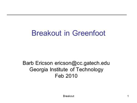Breakout in Greenfoot Barb Ericson