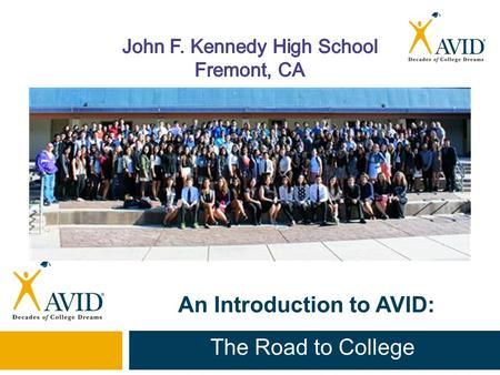 An Introduction to AVID: The Road to College. The Mission of AVID AVID's mission is to close the achievement gap by preparing all students for college.