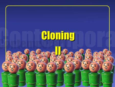 "1 II Cloning. 2 Some Background:  In vitro fertilization (IVF) ""In vitro"" is Latin for ""in glass,"" referring to the Petri dishes typically used in the."