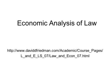 Economic Analysis of Law  L_and_E_LS_07/Law_and_Econ_07.html.