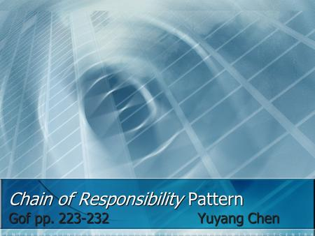 Chain of Responsibility Pattern Gof pp. 223-232Yuyang Chen.